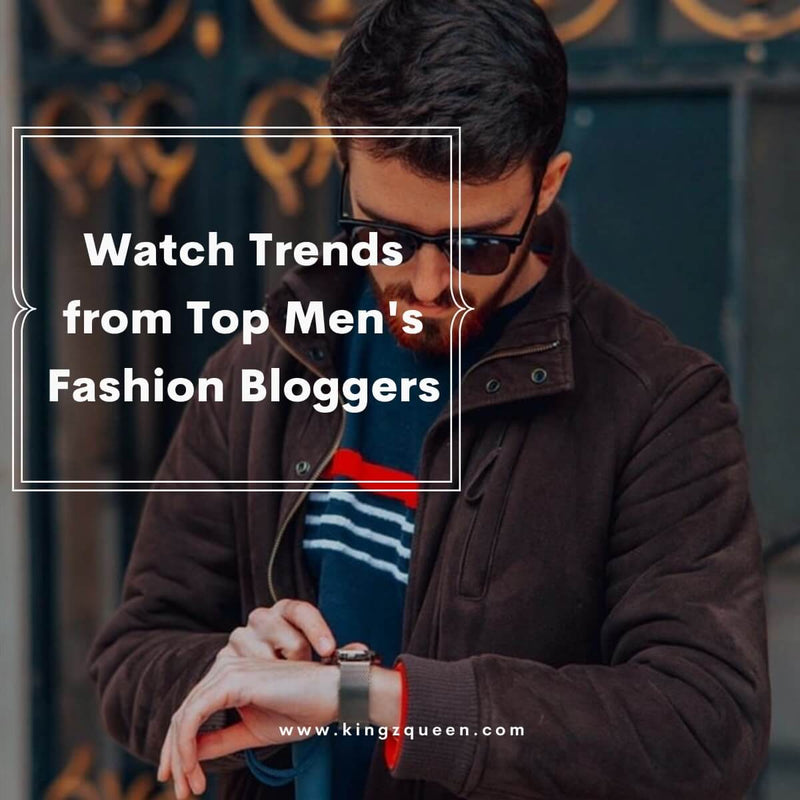 Watch Trends from Top Men's Fashion Bloggers