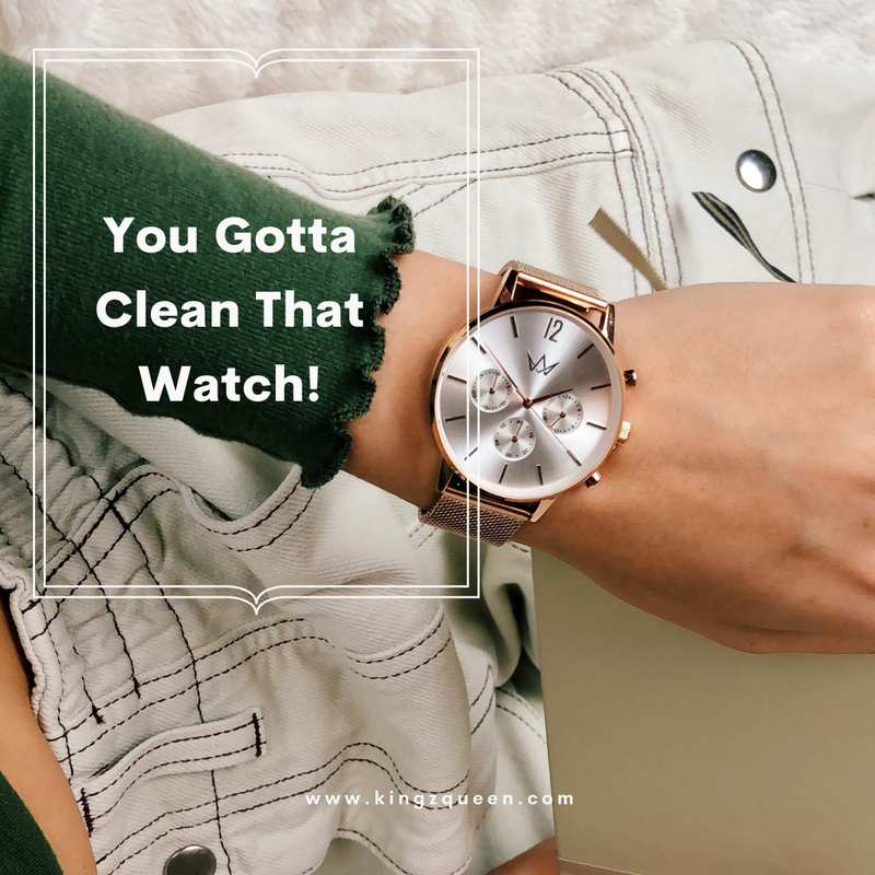 You Gotta Clean That Watch!