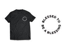 Load image into Gallery viewer, Blessed to be a Blessing Shirt