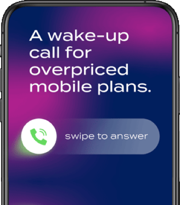 A wake-up call for overpriced mobile plans. Swipe to answer!