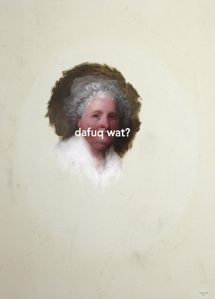 Shawn Huckins Artwork 'Martha Washington (The Athenaeum Portrait): The Fuck What?' | Available at fosterwhite.com
