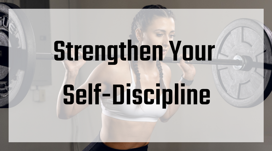 Strengthen Your Self-Discipline