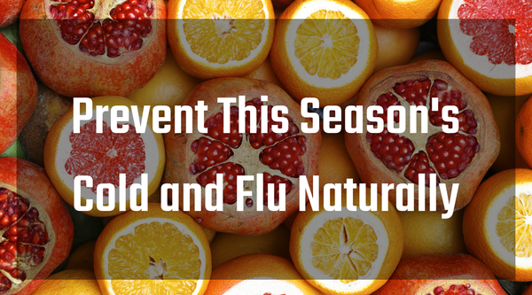 Prevent This Season's Cold and Flu Naturally
