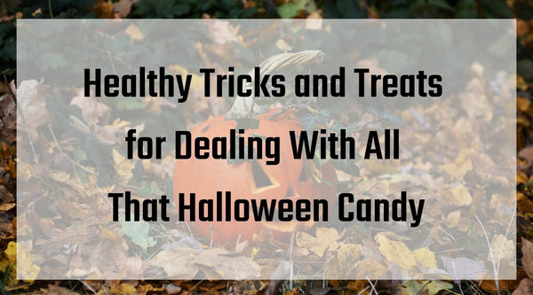 Healthy Tricks and Treats for Dealing With All That Halloween Candy