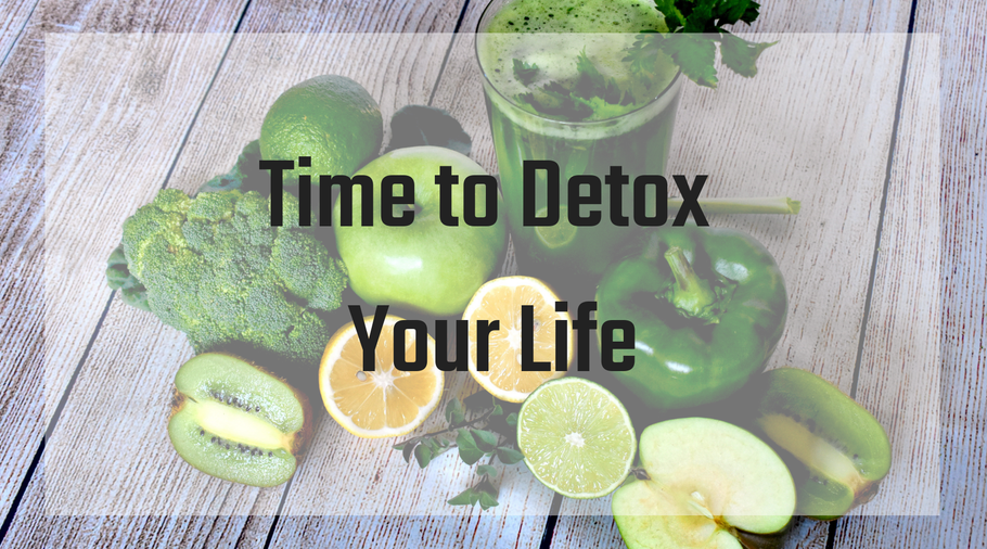 Time to Detox Your Life