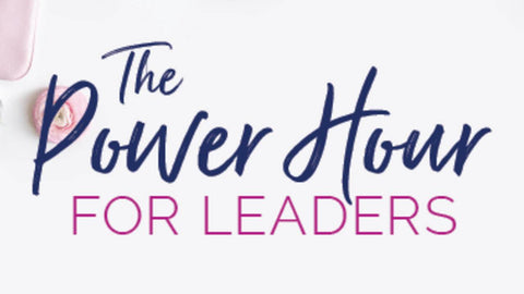 The Power Hour for Leaders ®