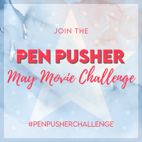 Join the Pen Pusher May Movie Challenge