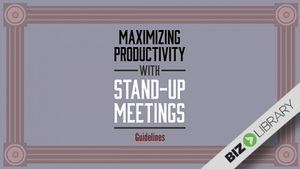 Maximizing Productivity With Stand-Up Meetings