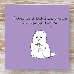 Andrew hoped that Santa wouldn't miss him out this year - Humorous  Beaver Christmas Card
