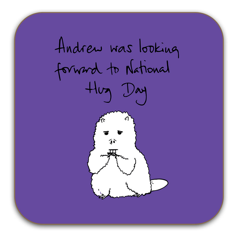 Funny Beaver Drinks Coaster - Andrew was looking forward to National Hug Day