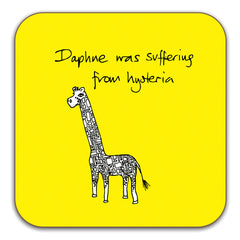 Funny Giraffe Coaster - Daphne was suffering from hysteria