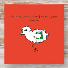 Deidre would commit murder if she saw another mince pie - 3 Chicken Christmas Cards
