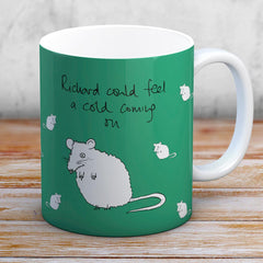 Humorous Rat Mug - Richard could feel a cold coming on