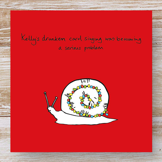 Kelly's drunken carol singing had become a serious problem - 3 Humorous Snail Christmas Cards
