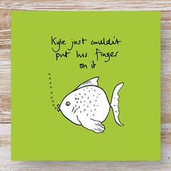 Kyle just couldn't put his finger on it - 3 Humourous Fish Greeting Cards