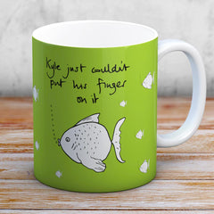 Funny Fish Mug - Kyle just couldn't put his finger on it