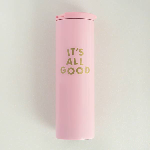 IT'S ALL GOOD BLUSH PINK STEEL TUMBLER
