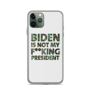 Biden Is Not My F**KING President Camouflage iPhone Case