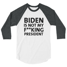 Charger l'image dans la galerie, Biden Is Not My F**KING President 3/4 sleeve raglan shirt