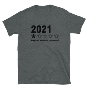 2021 very bad , wouldn't recommend Short-Sleeve Unisex T-Shirt