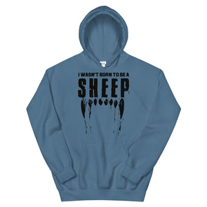 Wasn't born to be a SHEEP Unisex Hoodie