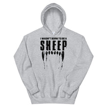 Load image into Gallery viewer, Wasn't born to be a SHEEP Unisex Hoodie