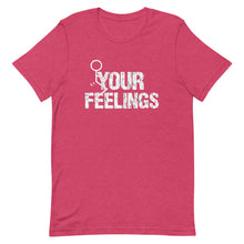 Load image into Gallery viewer, F**K YOUR FEELINGS Short-Sleeve Unisex T-Shirt