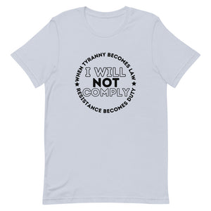 I WILL NOT COMPLY Short-Sleeve Unisex T-Shirt