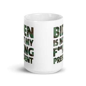 Biden Is Not My F**KING President Camouflage Mug