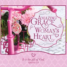 Amazing Grace for a Woman's Heart™