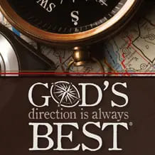 God's Direction is Always Best®