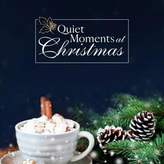 Quiet Moments at Christmas