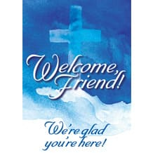 Welcome Friend We're Glad You're Here