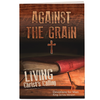 Against the Grain Softcover Devotion Book-KJV