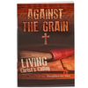 Against the Grain Softcover Devotion Book