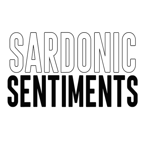 Sardonic Sentiments, Inc.