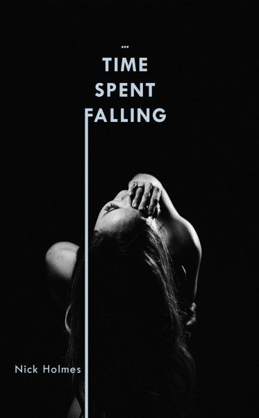Nick Holmes: Time Spent Falling