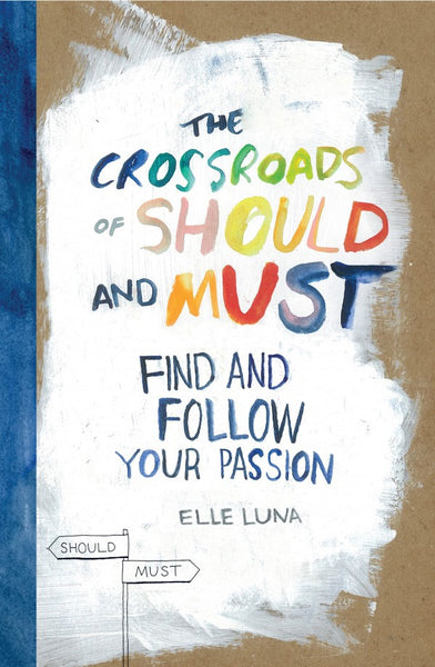 Elle Luna: The Crossroads of Should and Must