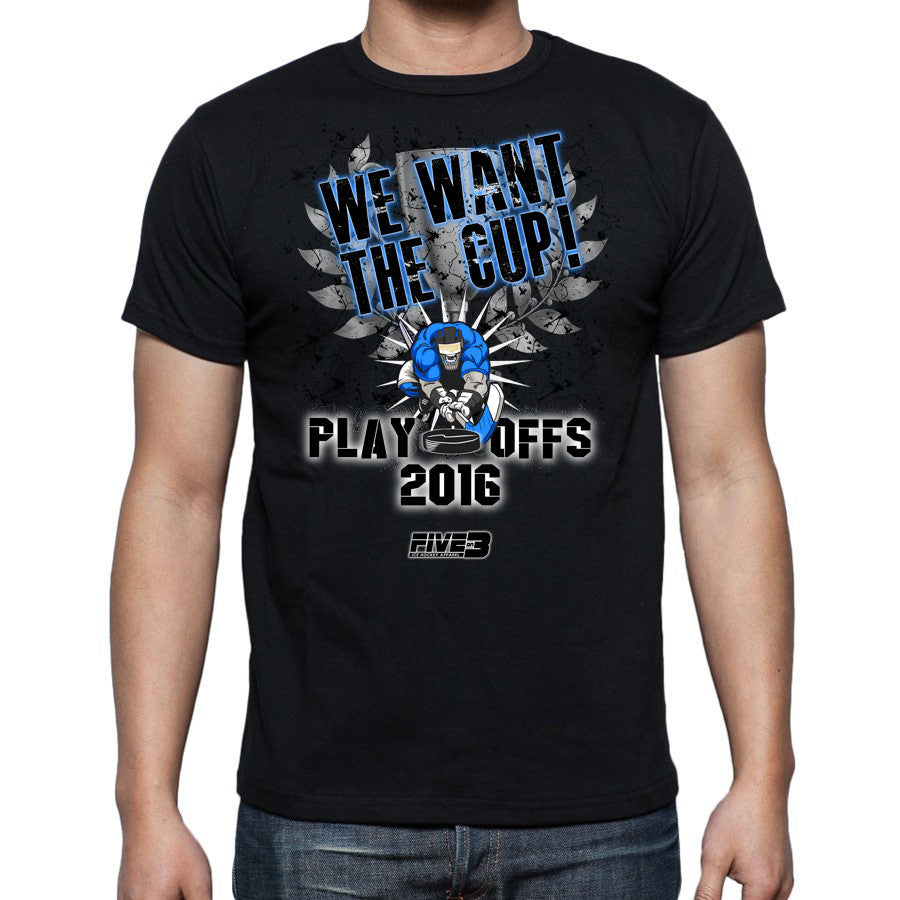 We Want The Cup Play Offs T Shirt