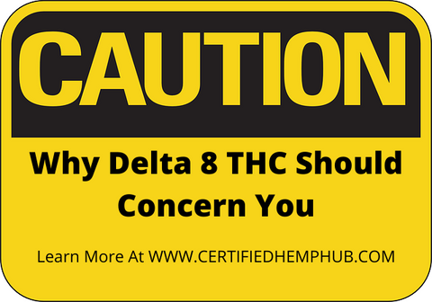 Caution sign with why delta 8 thc should concern you written on it.