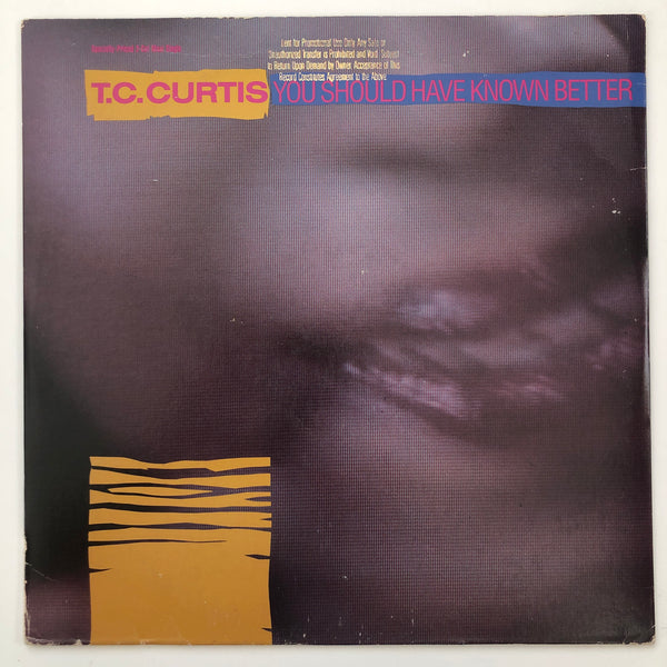 T.C. Curtis ‎– You Should Have Known Better 12""