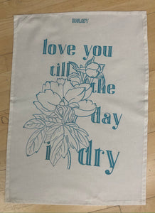 "Puntastic Geschirrtuch ""Love You Till The Day I Dry"""