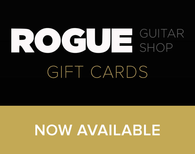 Purchase a Rogue Guitar Shop gift card today.