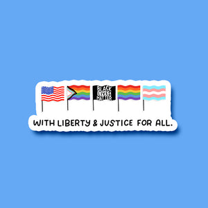 """With Liberty And Justice For All"" Flag Sticker"