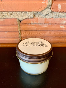 Furbish and Fire Friends are the Family We Choose Mini Jar Soy Candle in Mineral Springs