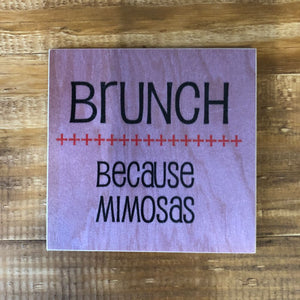 BRUNCH Because Mimosas Coaster by Foundry Woodprints