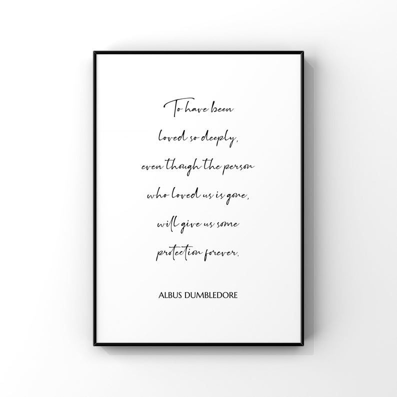 To Have Been Loved So Deeply...Dumbledore 8x10 Unframed Print by Evergreen Decor Co