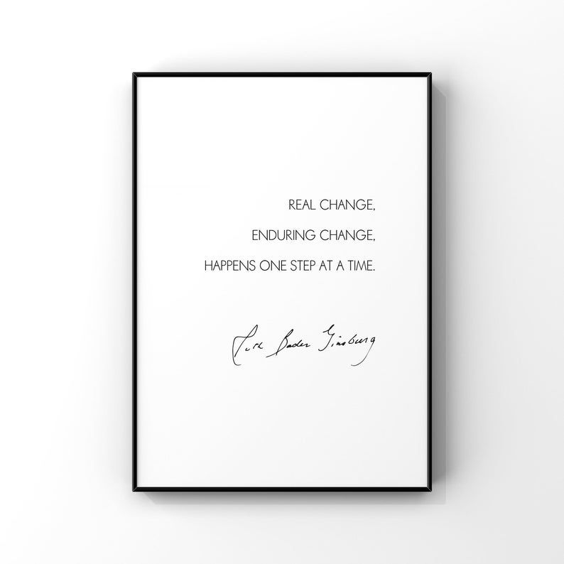 Real Change, Enduring Change...RBG 5x7 Unframed Print by Evergreen Decor Co