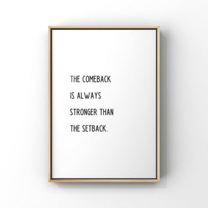 The Comeback is Always Stronger...5x7 Unframed Print by Evergreen Decor Co