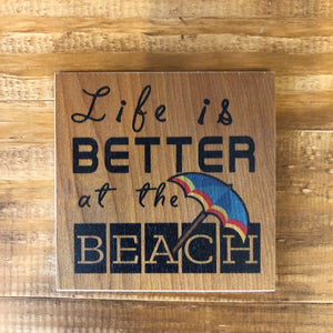 Life Is Better At The Beach Coaster by Foundry Woodprints